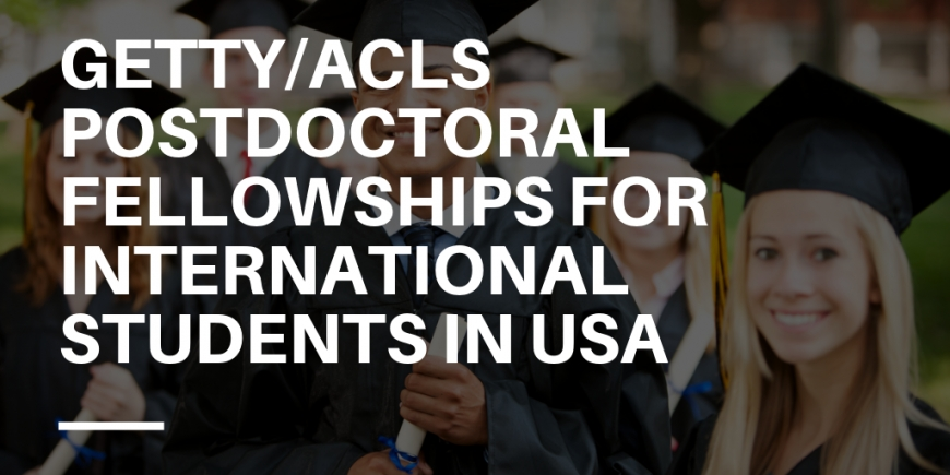 Getty/ACLS Postdoctoral Fellowships for International Students in USA, 2020-2021